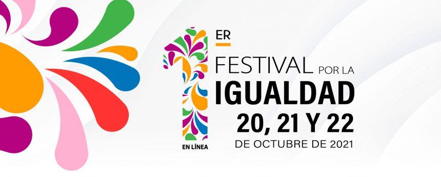 La UNACH a través de la Coordinación para la igualdad de Género y el Centro de Estudios para el Arte y la Cultura CONVOCA a la población en general a participar en el 1er FESTIVA POR LA IGUALDAD DEL 20 AL 22 DE OCTUBRE DE 2021